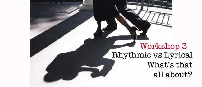 Tango Workshop 3 - Rhythmic vs Lyrical - What's It All About
