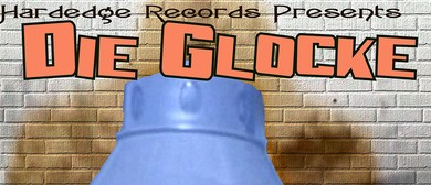 Hardedge Records presents Die Glocke and guests