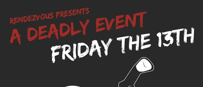 Rendezvous Presents a Deadly Event: Friday the 13th