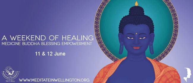 A Weekend of Healing - Medicine Buddha Blessing Empowerment