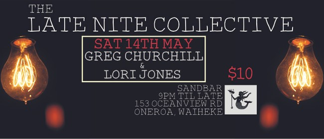 The Late Nite Collective with Greg Churchill & Lori Jones
