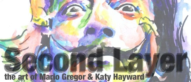 Second Layer - The Art of Mario Gregor and Katy Hayward