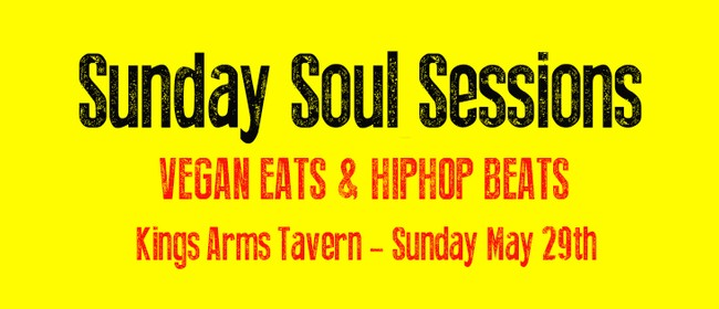 Sunday Soul Sessions - Vegan Eats & Hiphop Beats
