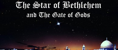The Star of Bethlehem & the Gate of the Gods