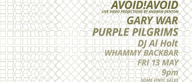 Avoid!Avoid With Gary War, Purple Pilgrims & DJ Al Holt