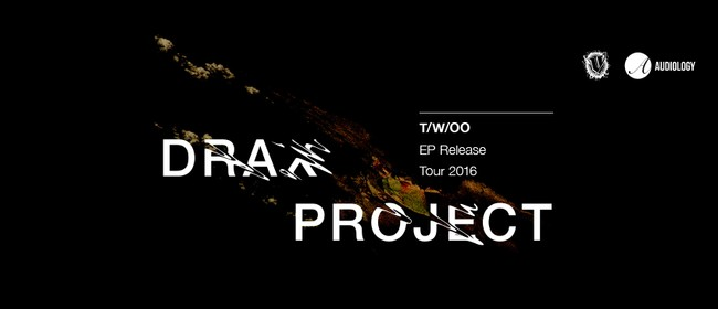 Drax Project - T/W/OO EP Release Tour