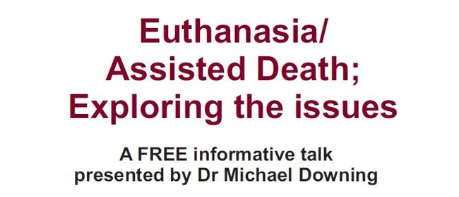 Euthanasia - Assisted Death: Exploring the Issues