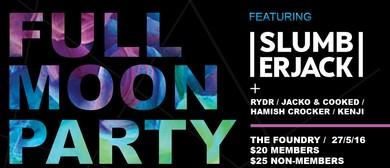 Cuba & the GC Present: Full Moon Party 2016 - Slumberjack