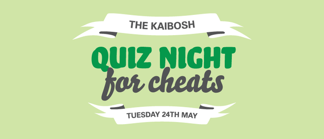 Kaibosh Quiz Night for Cheats