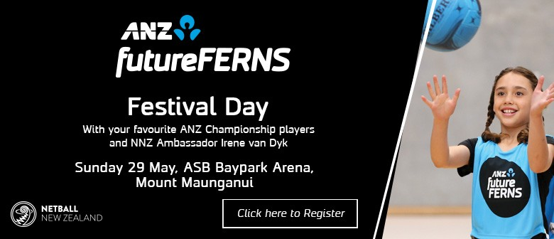 ANZ futureFERNS Festival Day - Waikato Bay of Plenty Zone