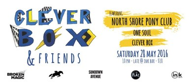 Clever Box & Friends: North Shore Pony Club & One Soul