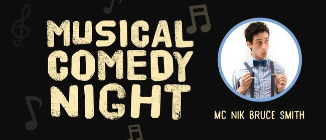 Musical Comedy Night - Hosted by Nik Bruce Smith