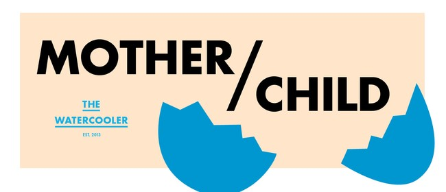 The Watercooler: Mother/Child
