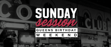 Sunday Session (Queens Bday Edition) - ft DJs on rotation