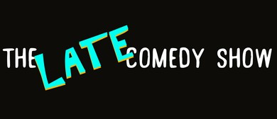 The Late Comedy Show - Hosted By Matt Stellingwerf