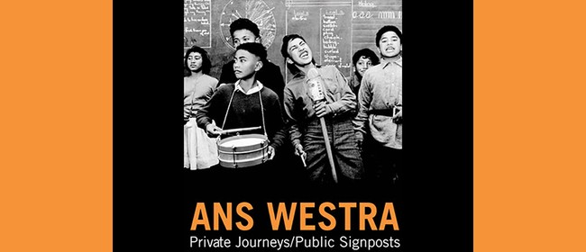 Ans Westra: Private Journeys/Public Signposts