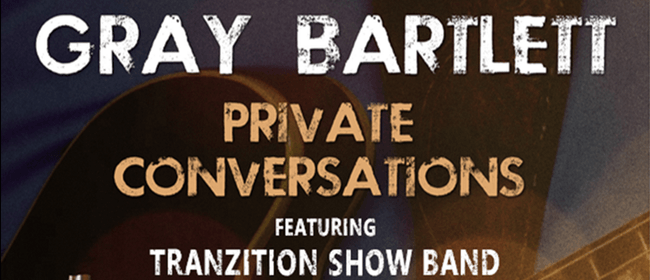 Gray Bartlett - Private Conversations 2016 South Island Tour