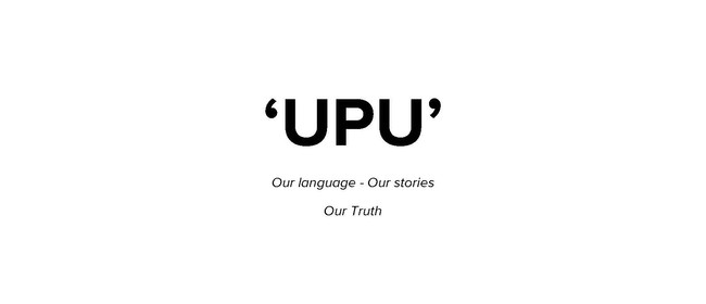 UPU Our language - Our Stories Our Truth