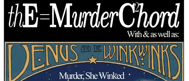 Murder She Winked - TheMurderChord Release Show
