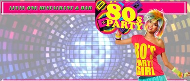 Level One Restaurant and Bar 80's Party