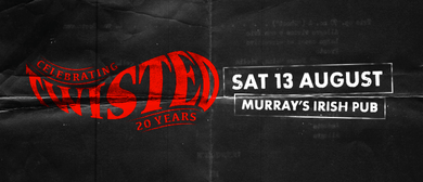 Twisted - Celebrating 20 Years - Murray's Irish Pub