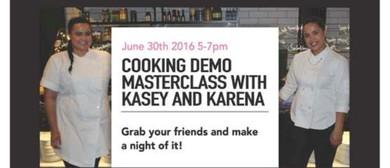 Kasey & Karena Cooking Masterclass Demo
