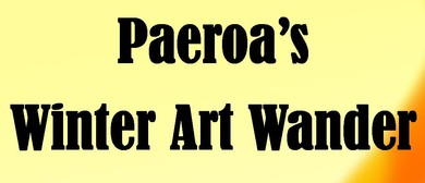 Paeroa's Winter Art Wander
