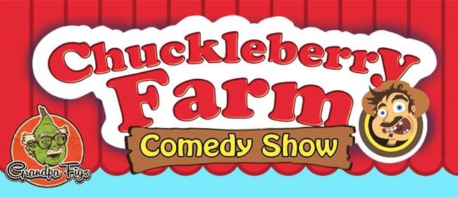 Chuckleberry Farm - Comedy Show