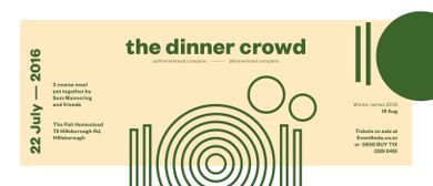 The Dinner Crowd - Winter Series: SOLD OUT