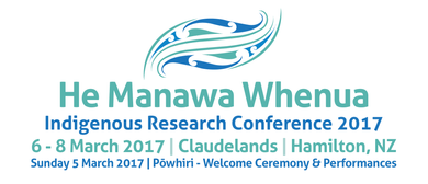 He Manawa Whenua Indigenous Research Conference 2017