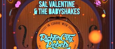 Sal Valentine & the Babyshakes x Richter City Rebels