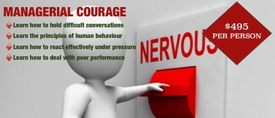 Managerial Courage: A Leadership Workshop