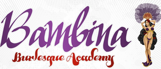 Bambina Bumpers: Half Day Beginners Burlesque Workshop: SOLD OUT