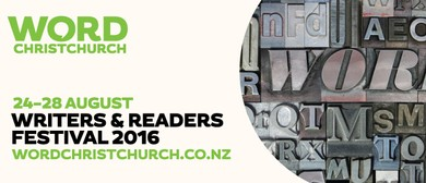WORD Christchurch Writers & Readers Festival 2016