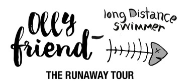 Olly Friend & Long Distance Swimmer - The Runaway Tour