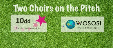 Two Choirs On the Pitch