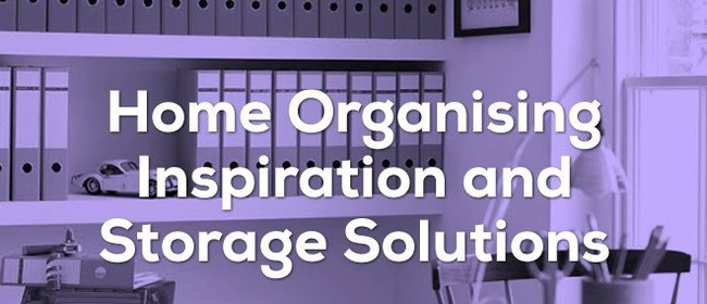 Organising Inspiration and Storage Solutions At Home