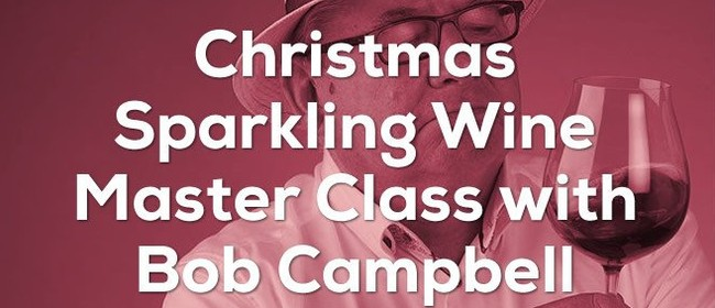 Sparkling Wine Master Class - Master of Wines Bob Campbell