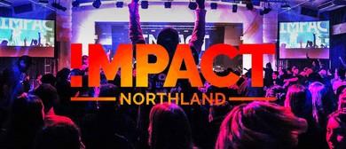 Impact Northland