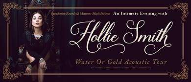 """Hollie Smith """"Water Or Gold"""" Acoustic Tour: SOLD OUT"""