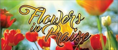 Flowers In Praise