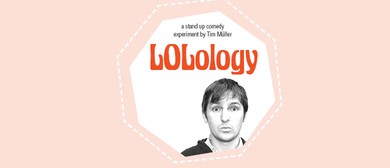 LOLology - A Stand-up Comedy Experiment By Tim Müller