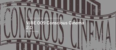 Vibe 009 Conscious Cinema 2.0