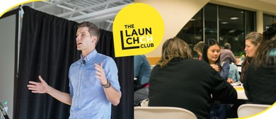 The Launch Club: Pitching Your Idea