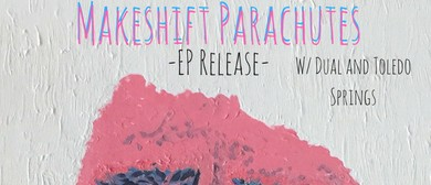 Makeshift Parachutes EP Release