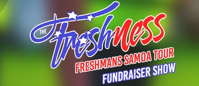 The Freshness: Freshmans Samoa Fundraiser