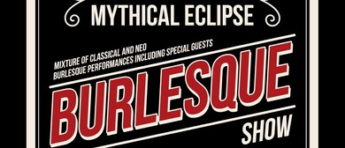 Mythical Eclipse Burlesque Show