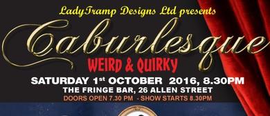 Caburlesque - Weird & Quirky