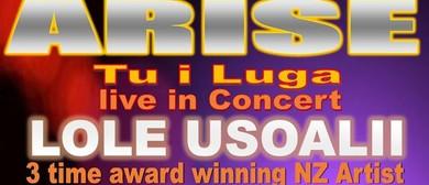 Arise - Tu I Luga Concert Lole Usoalií