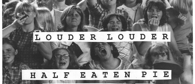Louder Louder & Supporting Acts